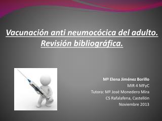 Vacunación anti neumocócica del adulto. Revisión bibliográfica.