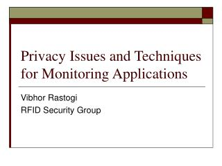 Privacy Issues and Techniques for Monitoring Applications