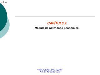 CAPÍTUL0 2 Medida da Actividade Económica