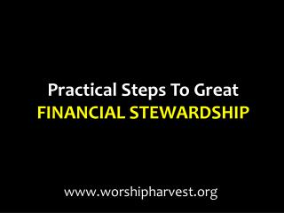 Practical Steps To Great FINANCIAL STEWARDSHIP
