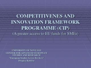 COMPETITIVENES AND INNOVATION FRAMEWORK PROGRAMME CIP  A greater access to EU funds for SMEs