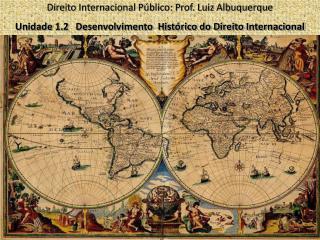 Direito Internacional Público: Prof. Luiz Albuquerque