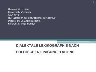 DIALEKTALE LEXIKOGRAPHIE NACH POLITISCHER EINIGUNG ITALIENS