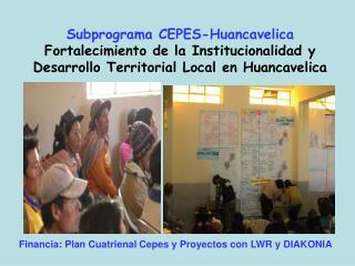 Financia: Plan Cuatrienal Cepes y Proyectos con LWR y DIAKONIA