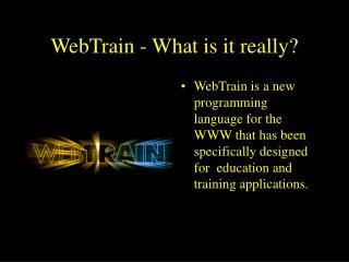 WebTrain - What is it really
