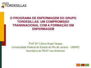 Profª Drª Liliana Angel Vargas Universidade Federal do Estado do Rio de Janeiro - UNIRIO