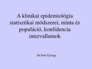 A klinikai epidemiológia statisztikai módszerei, minta és populáció, konfidencia intervallumok