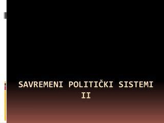 Savremeni politi čki sistemi II