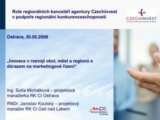 """Ostrava, 30.05.2006 """"Inovace v rozvoji obcí, měst a regionů s důrazem na marketingové řízení"""""""