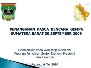 Disampaikan Pada Workshop Akselerasi Program Pemulihan Sektor Ekonomi Produktif Pasca Gempa