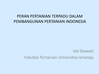 PERAN PERTANIAN TERPADU DALAM PEMBANGUNAN PERTANIAN INDONESIA