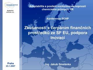 Adaptabilita a posílení konkurenceschopnosti chemického průmyslu ČR Konference SCHP