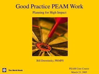 Good Practice PEAM Work
