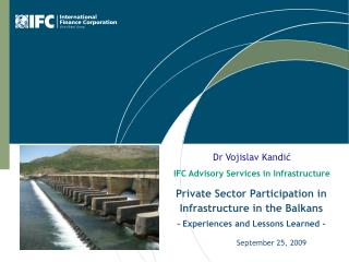 Private Sector Participation in Infrastructure in the Balkans - Experiences and Lessons Learned -