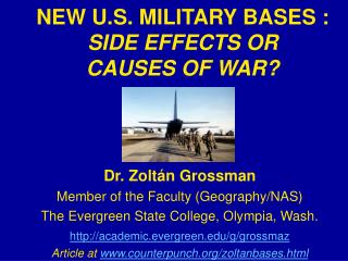 NEW U.S. MILITARY BASES :  SIDE EFFECTS OR  CAUSES OF WAR?