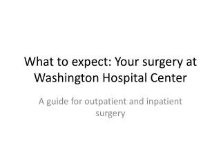 What to expect: Your surgery at Washington Hospital Center