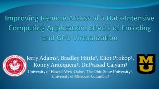 Jerry Adams 1 , Bradley Hittle 2 , Eliot Prokop 3 ,  Ronny Antequera 3 , Dr.Prasad Calyam 3