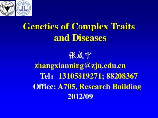 Genetics of Complex Traits  and Diseases