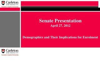 Senate Presentation April 27, 2012