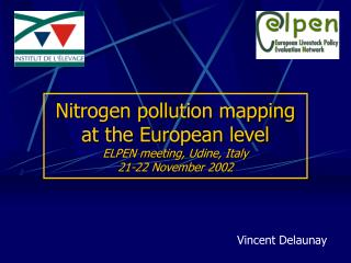 Nitrogen pollution mapping at the European level ELPEN meeting, Udine, Italy 21-22 November 2002