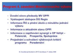 Úvodní slovo předsedy MV OPPI    Vystoupení zástupce DG Regio