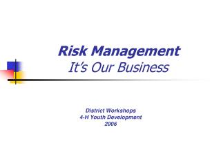 Risk Management It�s Our Business