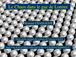 Le Chaos dans le gaz de Lorenz
