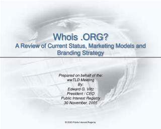 Whois .ORG? A Review of Current Status, Marketing Models and Branding Strategy