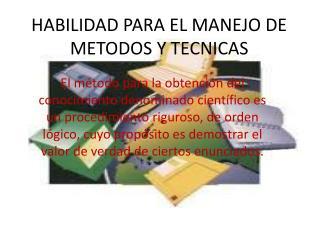 HABILIDAD PARA EL MANEJO DE METODOS Y TECNICAS