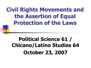 Civil Rights Movements and the Assertion of Equal Protection of the Laws
