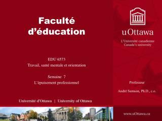 Facult  d  ducation