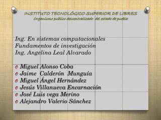 INSTITUTO  TECNOLÓGICO  SUPERIOR DE LIBRES Organismo publico descentralizado  del estado de puebla