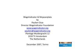WageIndicator & Mojazarplata by  Paulien Osse Director WageIndicator Foundation