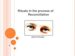 Rituals in the process of             Reconciliation