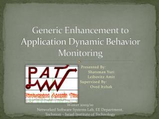 Generic Enhancement to Application Dynamic Behavior Monitoring
