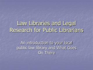 Law Libraries and Legal Research for Public Librarians