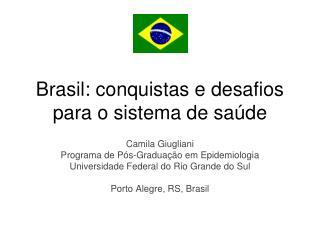 Brasil: conquistas e desafios para o sistema de sa�de