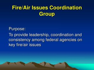 Fire/Air Issues Coordination Group