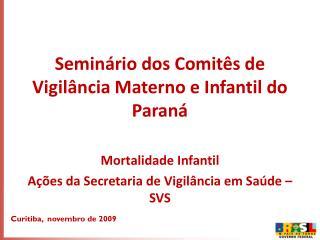 Seminário dos Comitês de Vigilância Materno e Infantil do Paraná