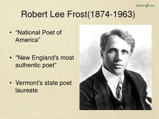 Robert Lee Frost(1874-1963)