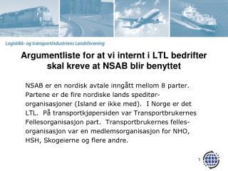 Argumentliste for at vi internt i LTL bedrifter skal kreve at NSAB blir benyttet