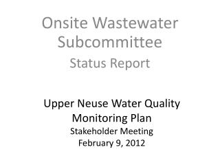 Upper Neuse Water Quality Monitoring  Plan Stakeholder Meeting  February 9, 2012