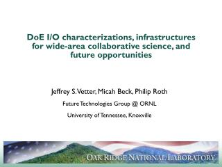 Jeffrey S. Vetter, Micah Beck, Philip Roth Future Technologies Group @ ORNL