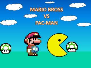MARIO BROSS VS PAC-MAN