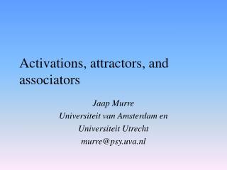 Activations, attractors, and associators
