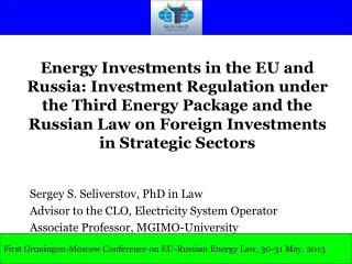 Sergey S. Seliverstov, PhD in Law Advisor to the CLO, Electricity System Operator