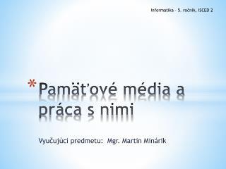 Pamäťové média a práca s nimi