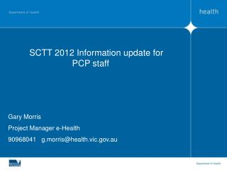 SCTT 2012 Information update for PCP staff