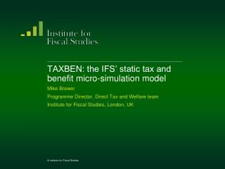 TAXBEN: the IFS  static tax and benefit micro-simulation model