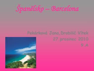 Španělsko – Barcelona